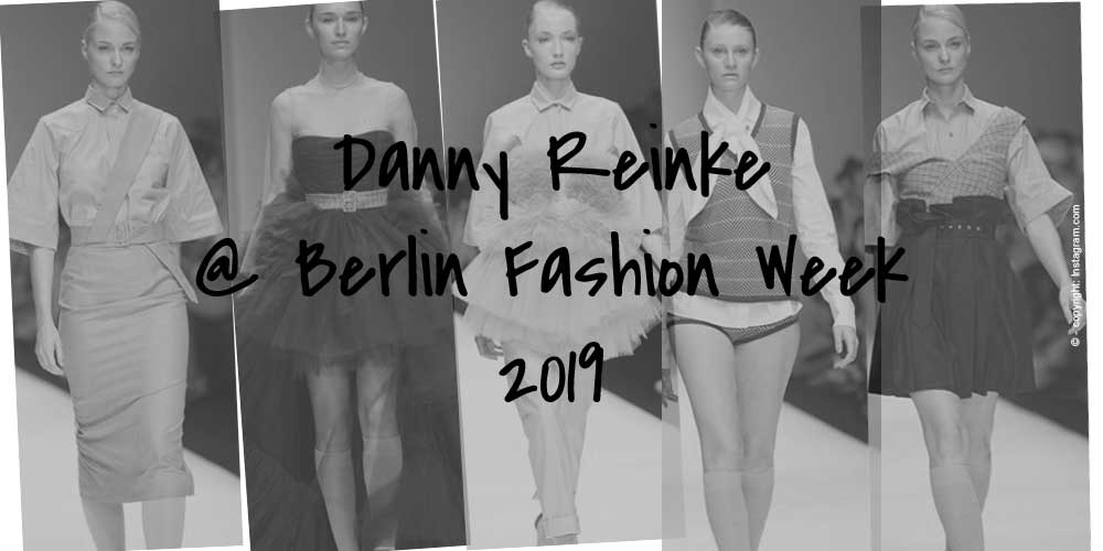 Danny Reinke X Fashion Week Berlin 2019